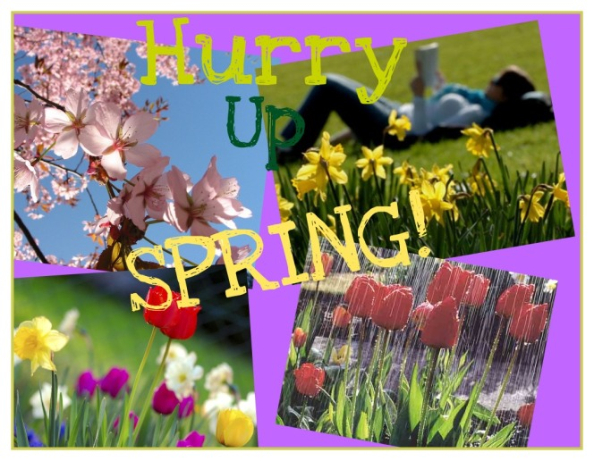 Hurry Up Spring!