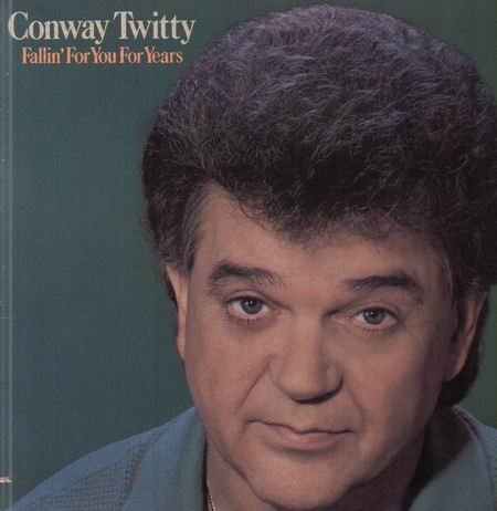 conway_twitty-fallin_for_you_for_years