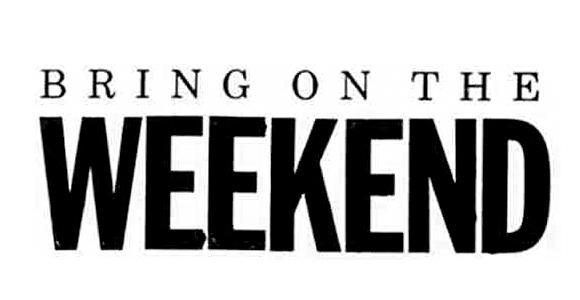 Bring-on-the-weekend