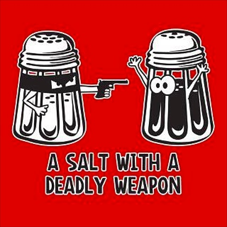 Salt-with-a-deadly-weapon