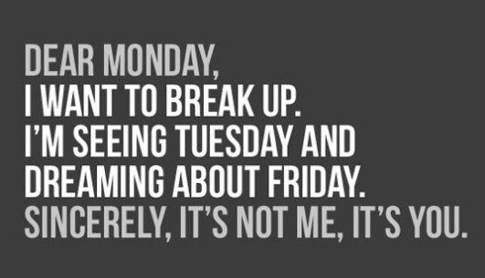 Monday-Break-Up