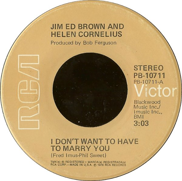 jim-ed-brown-and-helen-cornelius-i-dont-want-to-have-to-marry-you-rca-victor