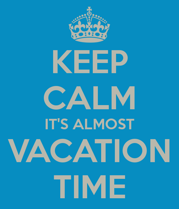 keep-calm-it-s-almost-vacation-time