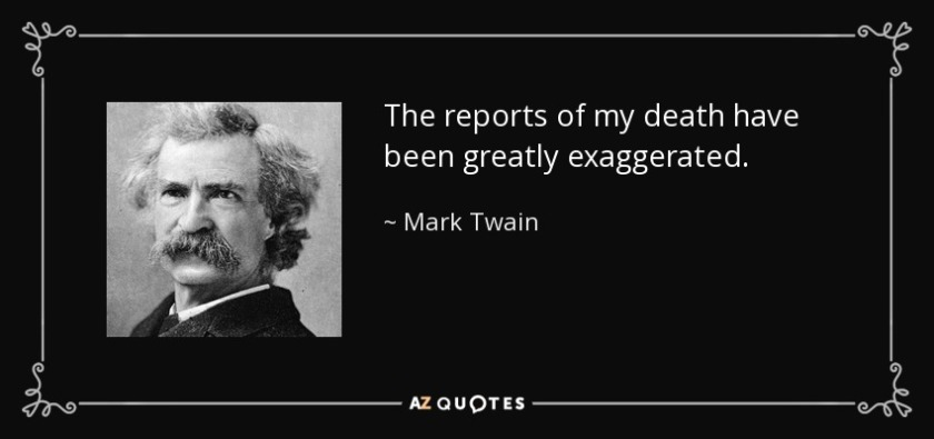 quote-the-reports-of-my-death-have-been-greatly-exaggerated-mark-twain-29-86-05
